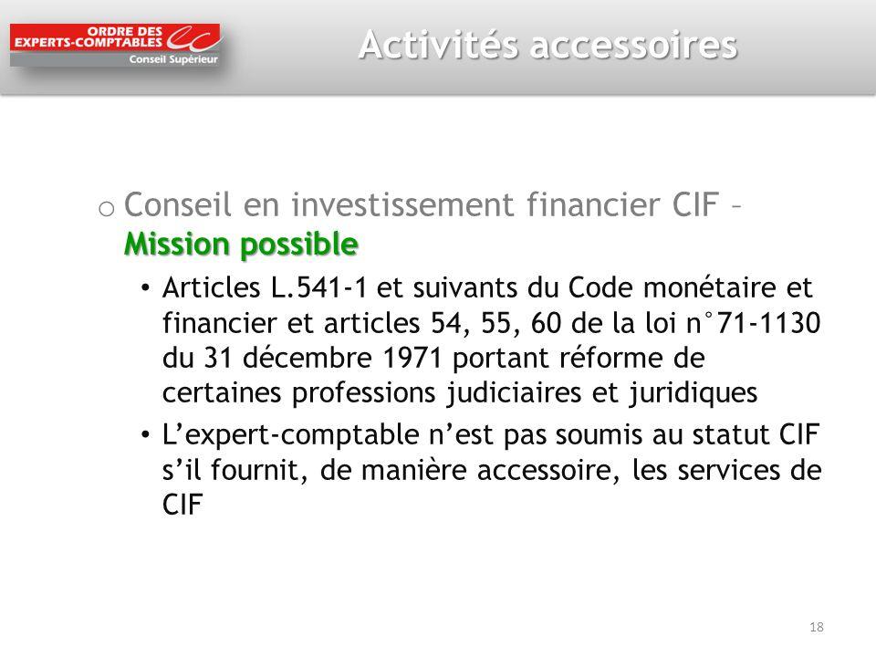 Activités accessoires Mission possible o Conseil en investissement financier CIF – Mission possible Articles L.541-1 et suivants du Code monétaire et