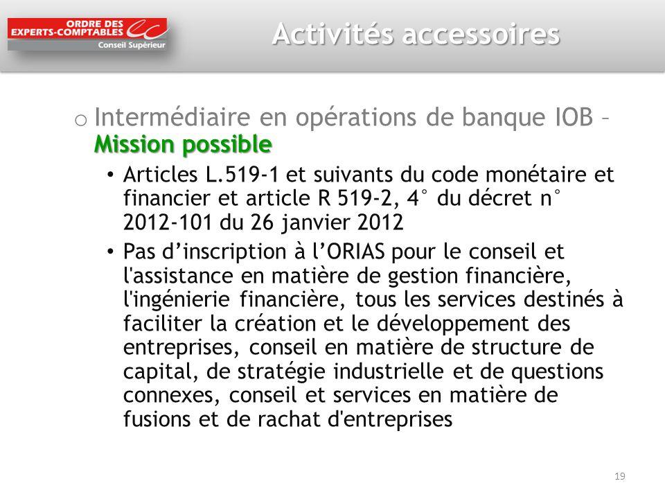 Activités accessoires Mission possible o Intermédiaire en opérations de banque IOB – Mission possible Articles L.519-1 et suivants du code monétaire e