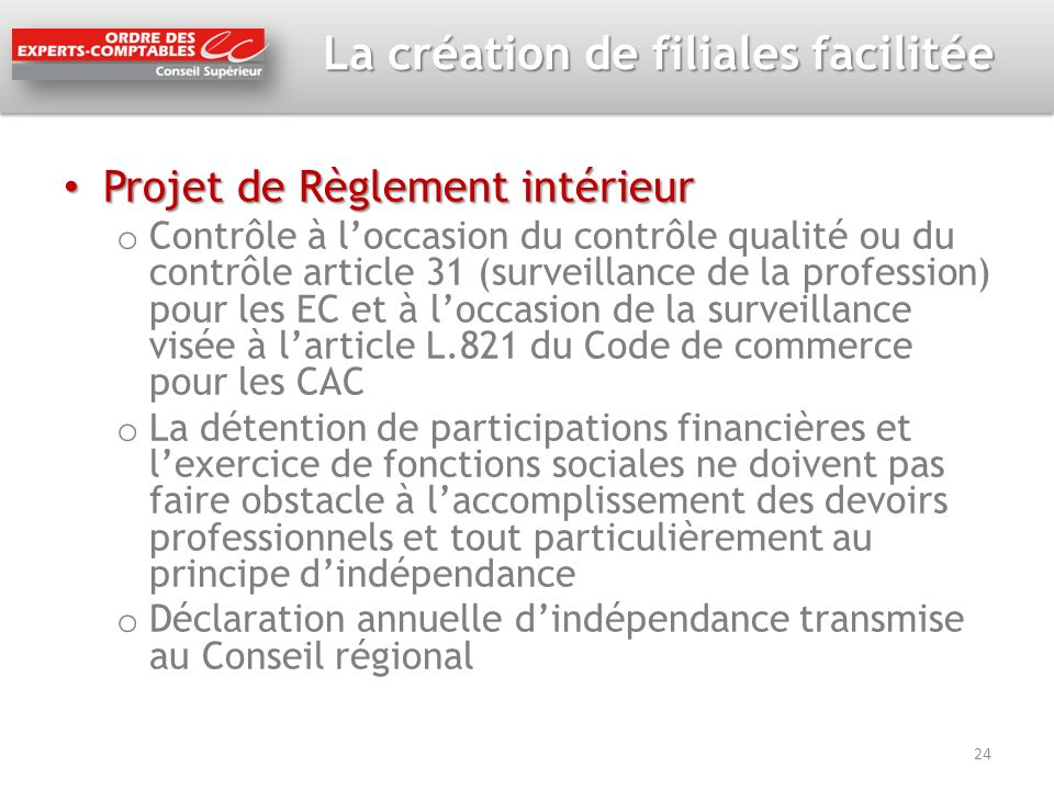La création de filiales facilitée Projet de Règlement intérieur Projet de Règlement intérieur o Contrôle à loccasion du contrôle qualité ou du contrôl