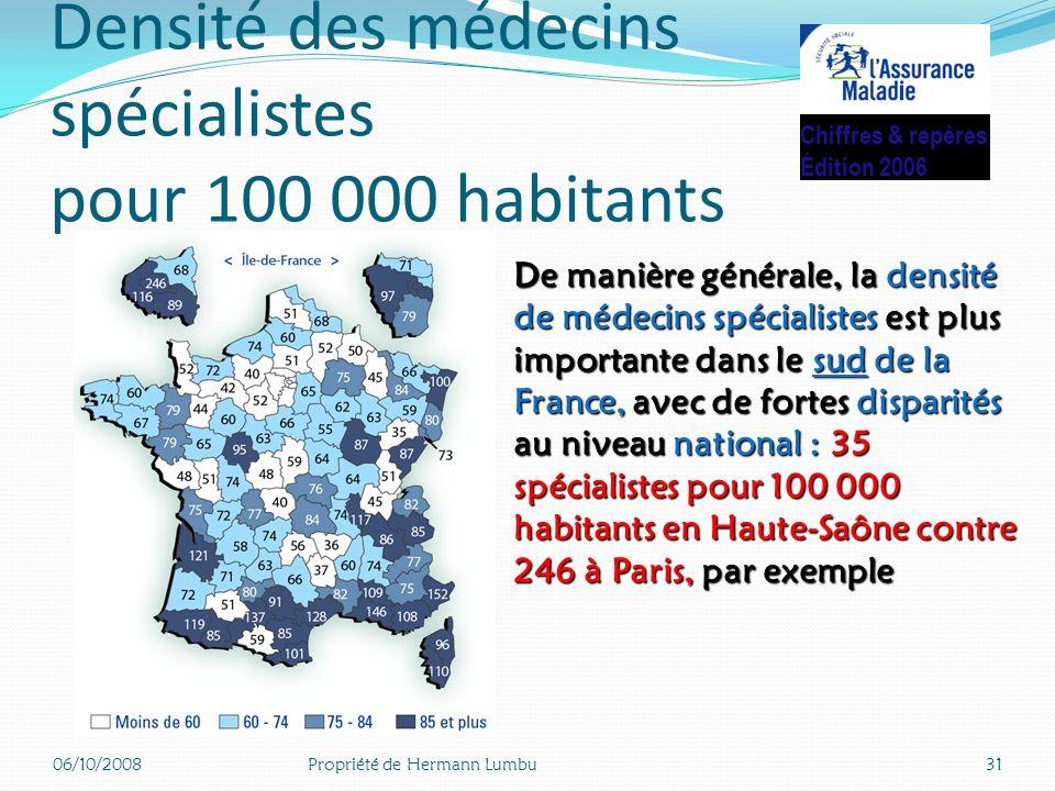 Densité des médecins omnipraticiens pour 100 000 habitants(généralistes et médecins à exercice particulier) 06/10/200830Propriété de Hermann Lumbu Chi