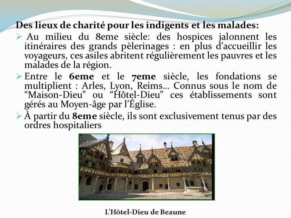 Des lieux de charité pour les indigents et les malades: Au milieu du 8eme siècle: des hospices jalonnent les itinéraires des grands pèlerinages : en p