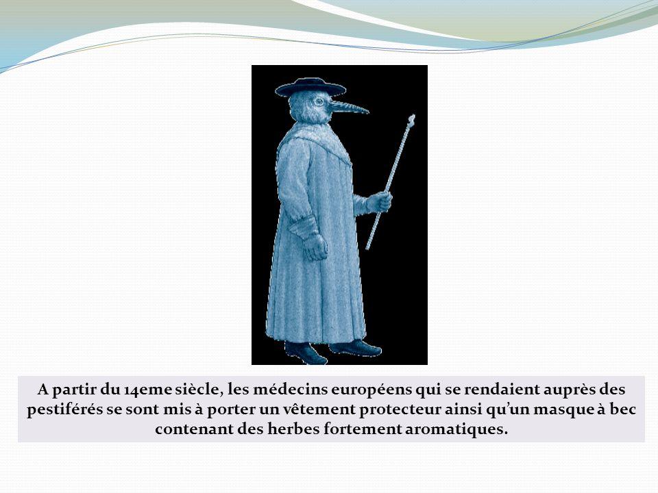 A partir du 14eme siècle, les médecins européens qui se rendaient auprès des pestiférés se sont mis à porter un vêtement protecteur ainsi quun masque