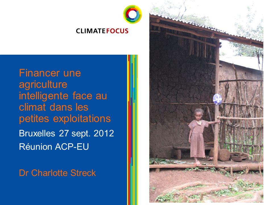1 Financer une agriculture intelligente face au climat dans les petites exploitations Bruxelles 27 sept.