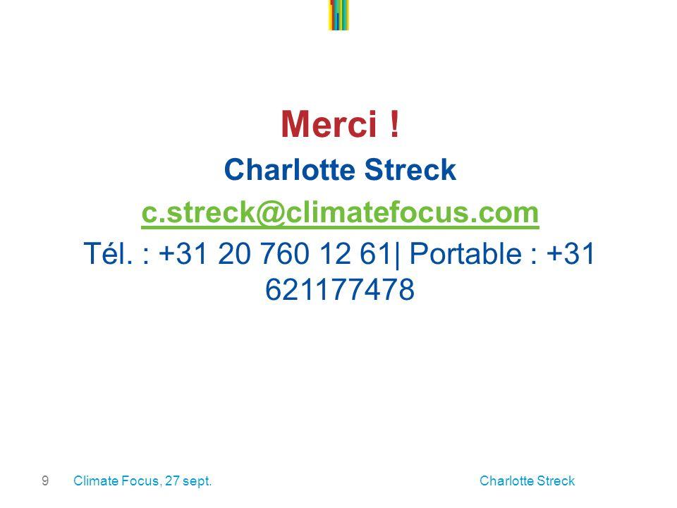 9 Merci . Charlotte Streck c.streck@climatefocus.com Tél.