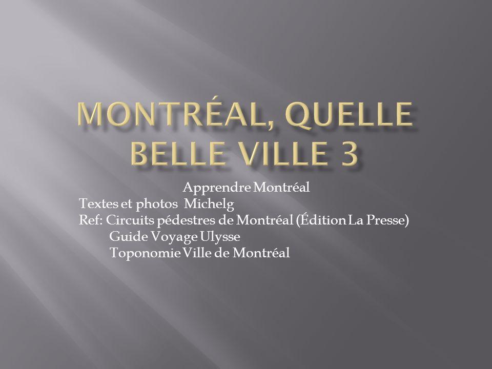 Apprendre Montréal Textes et photos Michelg Ref: Circuits pédestres de Montréal (Édition La Presse) Guide Voyage Ulysse Toponomie Ville de Montréal