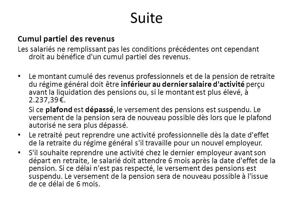 Suite Cumul partiel des revenus Les salariés ne remplissant pas les conditions précédentes ont cependant droit au bénéfice d un cumul partiel des revenus.
