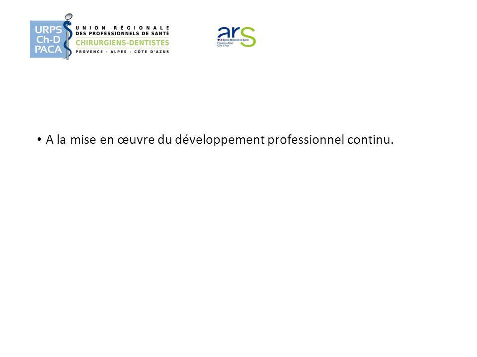 A la mise en œuvre du développement professionnel continu.