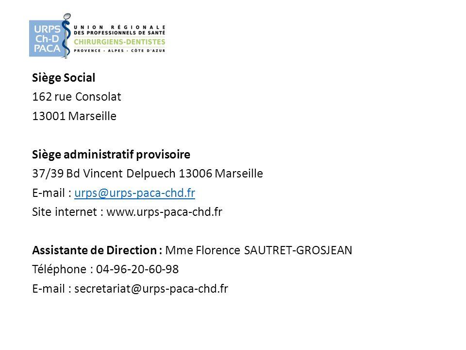 Siège Social 162 rue Consolat 13001 Marseille Siège administratif provisoire 37/39 Bd Vincent Delpuech 13006 Marseille E-mail : urps@urps-paca-chd.fru