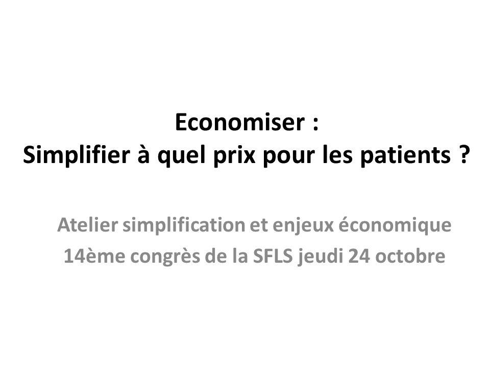 Economiser : Simplifier à quel prix pour les patients .