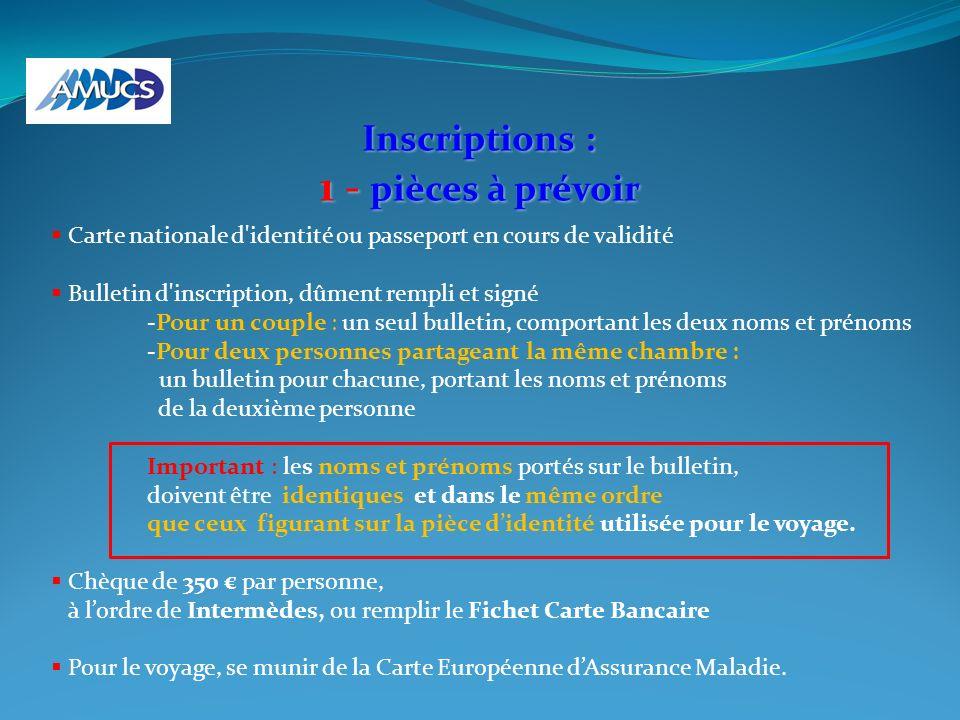 Inscriptions : 1 - pièces à prévoir Carte nationale d'identité ou passeport en cours de validité Bulletin d'inscription, dûment rempli et signé -Pour