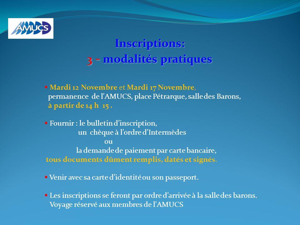 Inscriptions: 3 - modalités pratiques Mardi 12 Novembre et Mardi 17 Novembre, permanence de l'AMUCS, place Pétrarque, salle des Barons, à partir de 14