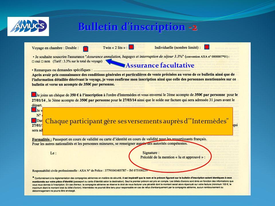 Bulletin d'inscription -2 Assurance facultative Chaque participant gère ses versements auprès d'