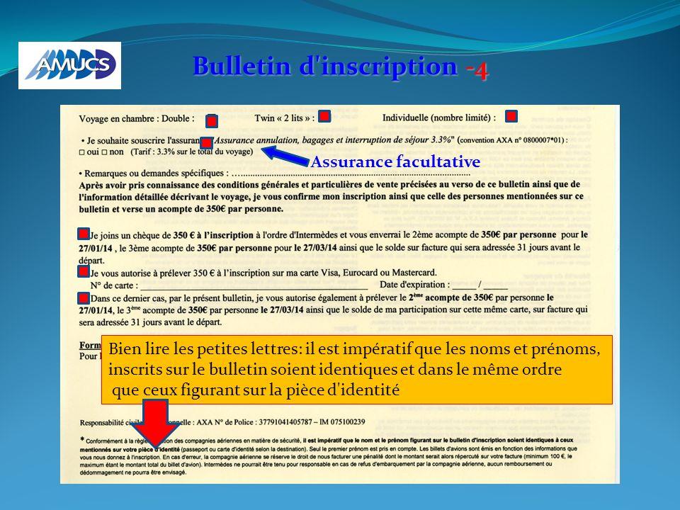 Bulletin d'inscription -4 Assurance facultative Bien lire les petites lettres: il est impératif que les noms et prénoms, inscrits sur le bulletin soie