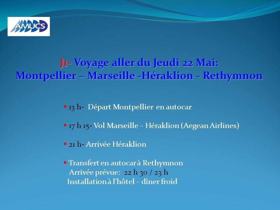 13 h- Départ Montpellier en autocar 17 h 15- Vol Marseille – Héraklion (Aegean Airlines) 21 h- Arrivée Héraklion Transfert en autocar à Rethymnon Arri