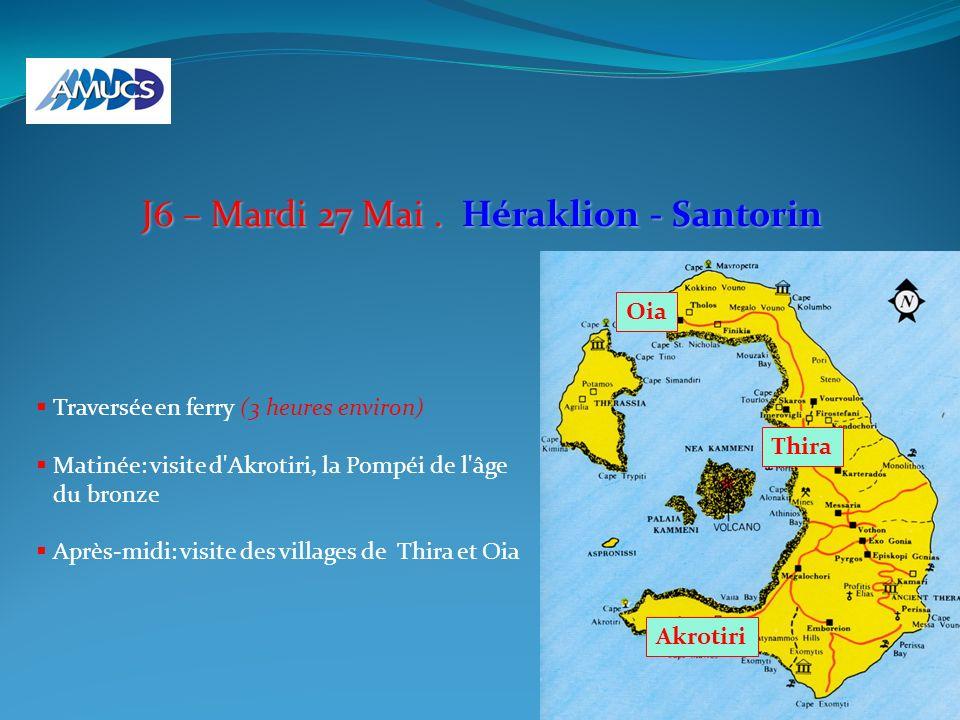 J6 – Mardi 27 Mai. Héraklion - Santorin Traversée en ferry (3 heures environ) Matinée: visite d'Akrotiri, la Pompéi de l'âge du bronze Après-midi: vis