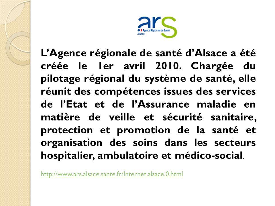 LAgence régionale de santé dAlsace a été créée le 1er avril 2010.