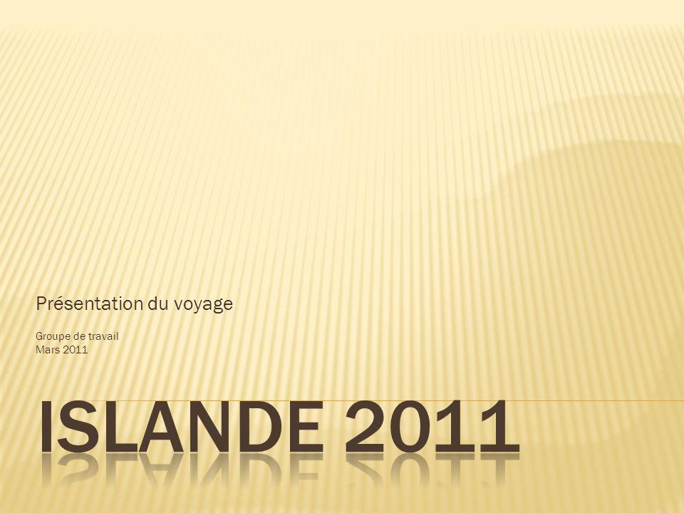 Présentation du voyage Groupe de travail Mars 2011