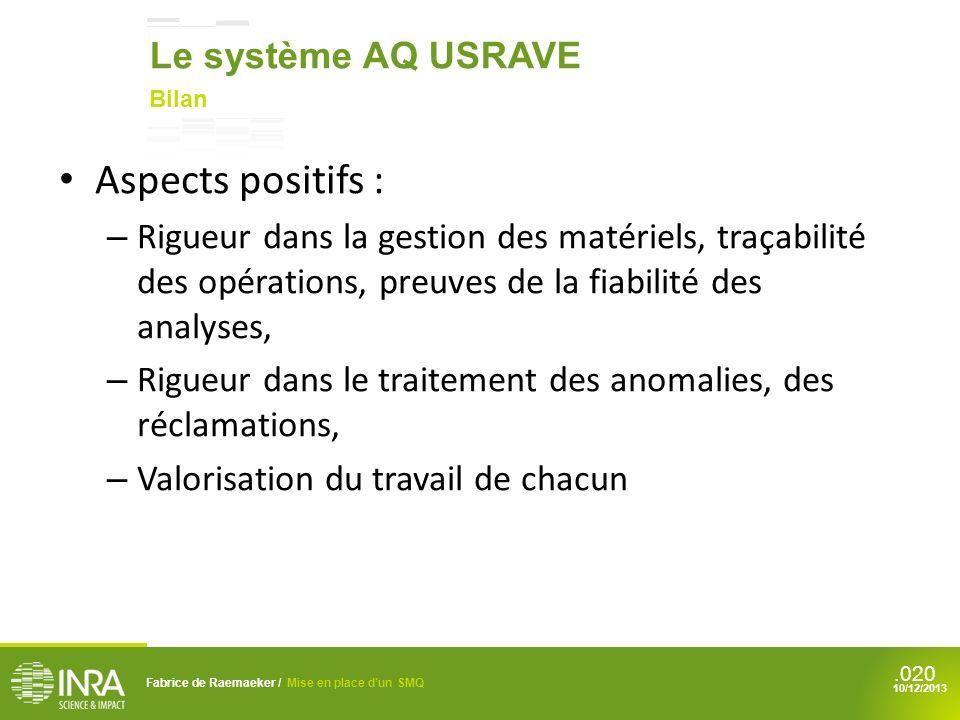 .020 Aspects positifs : – Rigueur dans la gestion des matériels, traçabilité des opérations, preuves de la fiabilité des analyses, – Rigueur dans le t
