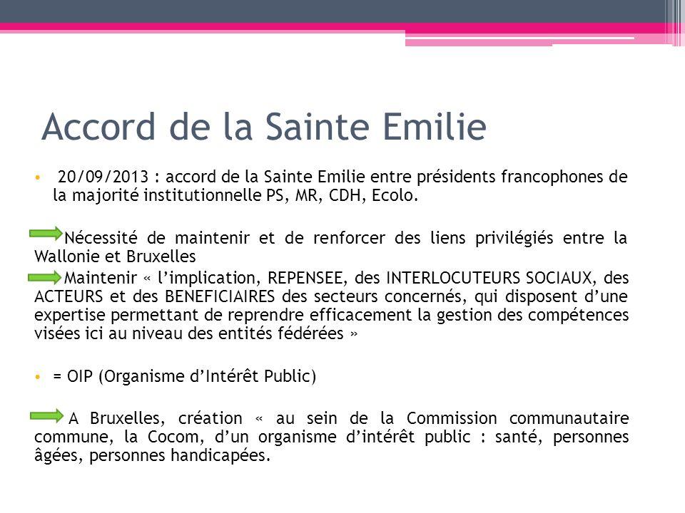 Accord de la Sainte Emilie 20/09/2013 : accord de la Sainte Emilie entre présidents francophones de la majorité institutionnelle PS, MR, CDH, Ecolo. N