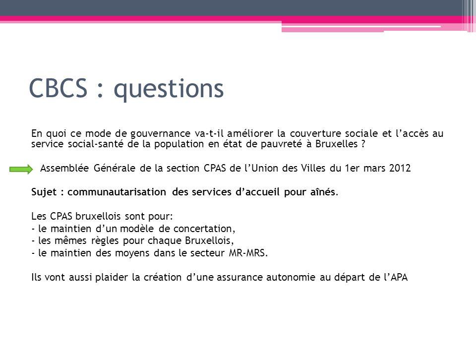 CBCS : questions En quoi ce mode de gouvernance va-t-il améliorer la couverture sociale et laccès au service social-santé de la population en état de