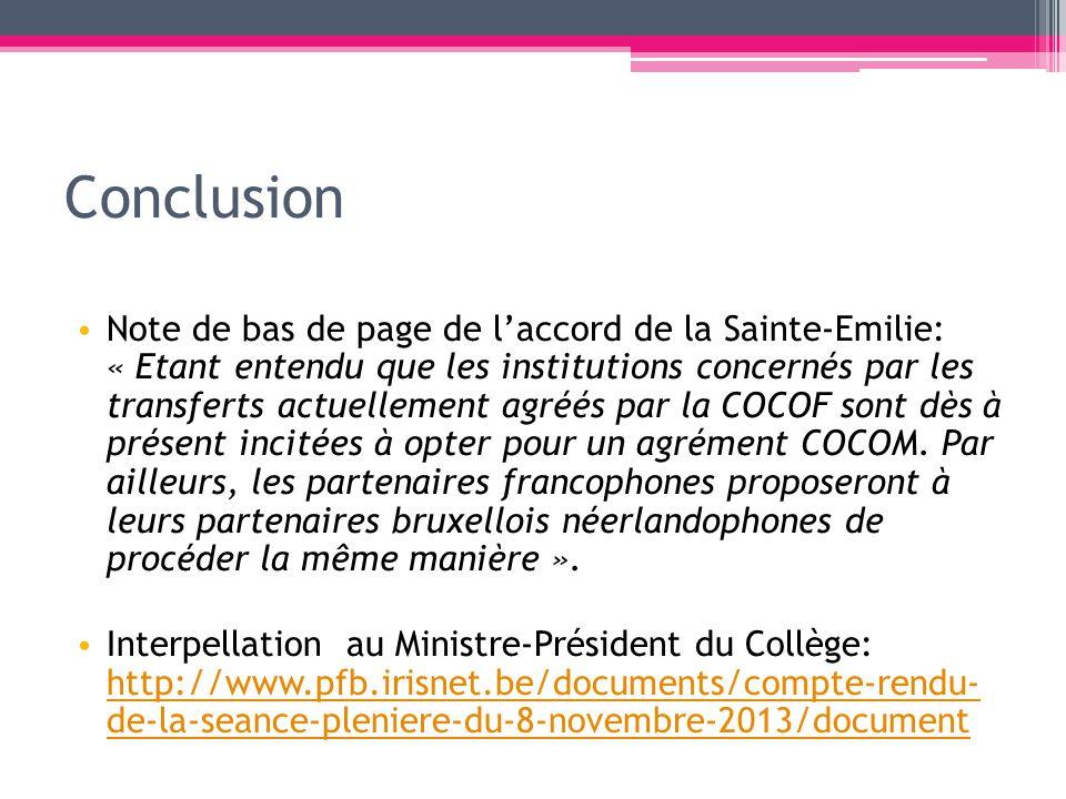 Conclusion Note de bas de page de laccord de la Sainte-Emilie: « Etant entendu que les institutions concernés par les transferts actuellement agréés p
