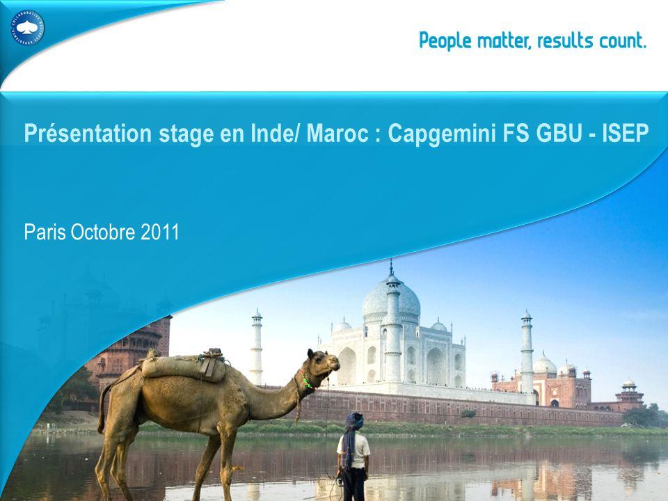 | Capgemini FSGBU France – Stages 2012 Paris Octobre 2011 Présentation stage en Inde/ Maroc : Capgemini FS GBU - ISEP