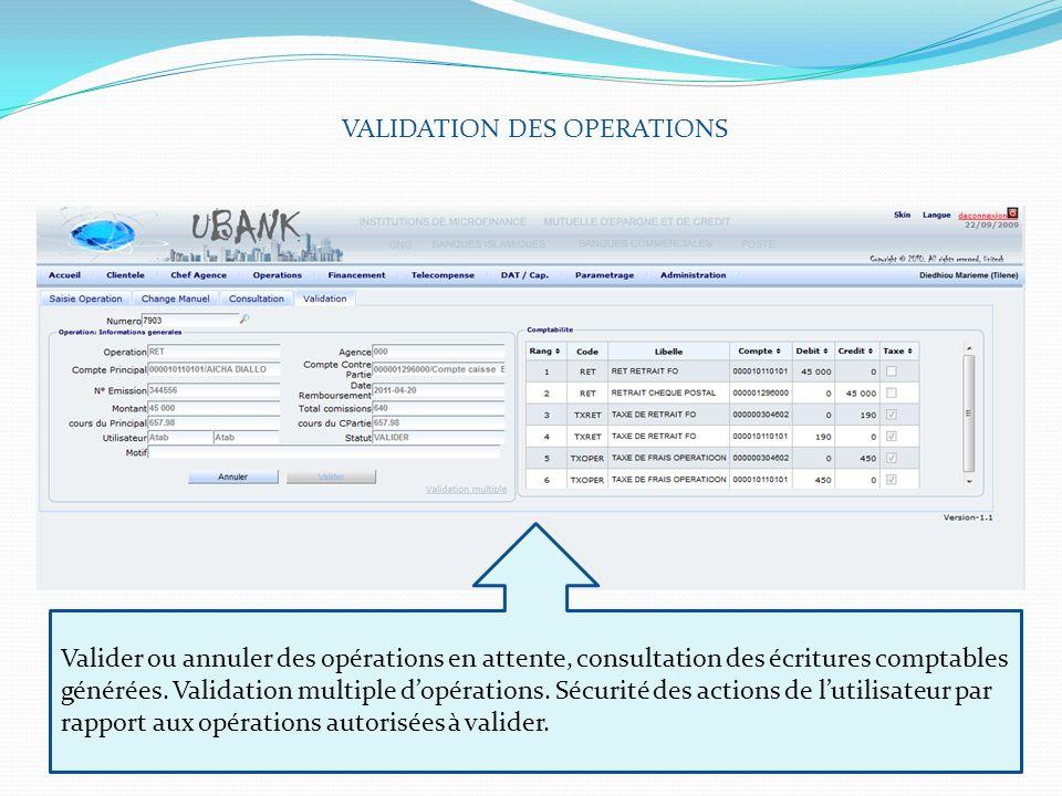 VALIDATION DES OPERATIONS Valider ou annuler des opérations en attente, consultation des écritures comptables générées. Validation multiple dopération