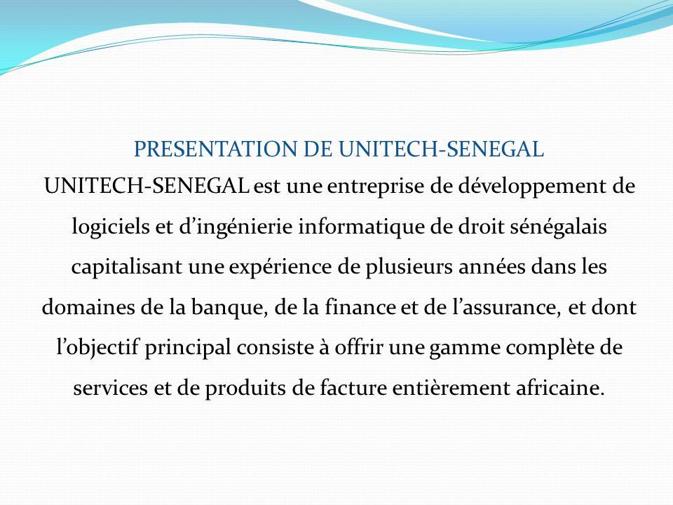 PRESENTATION DE UNITECH-SENEGAL UNITECH-SENEGAL est une entreprise de développement de logiciels et dingénierie informatique de droit sénégalais capit