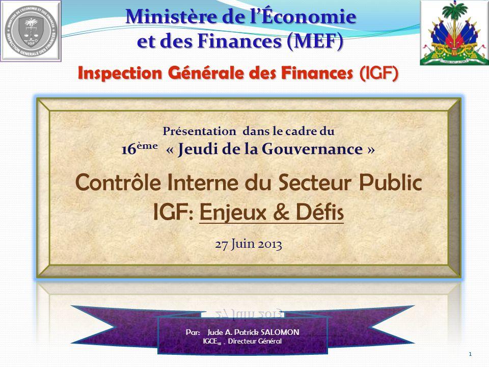 Ministère de lÉconomie et des Finances (MEF) Inspection Générale des Finances (IGF) 1 Par: Jude A.