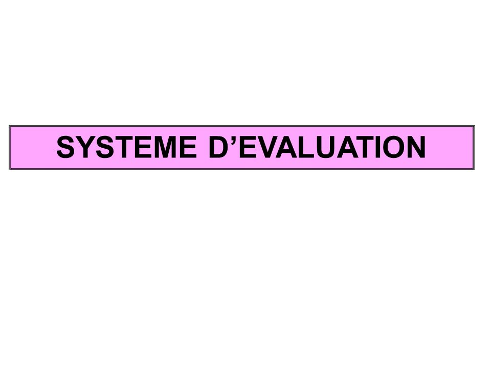 SYSTEME DEVALUATION