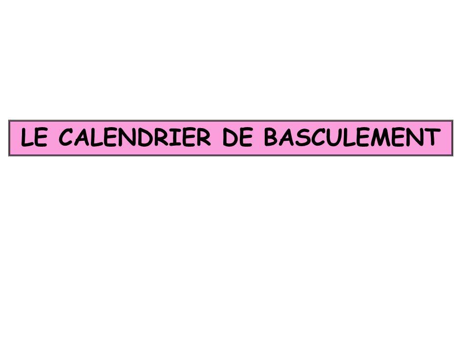 LE CALENDRIER DE BASCULEMENT