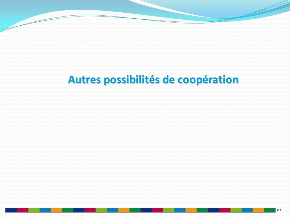 Autres possibilités de coopération 10