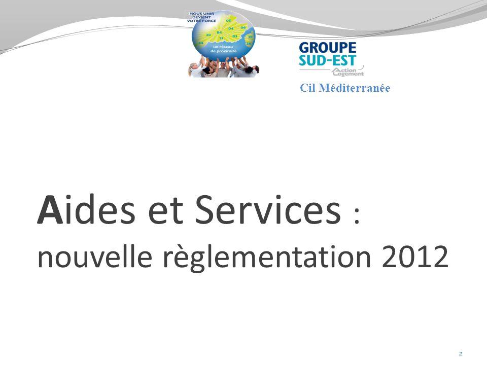 Aides et Services : nouvelle règlementation 2012 2 Cil Méditerranée