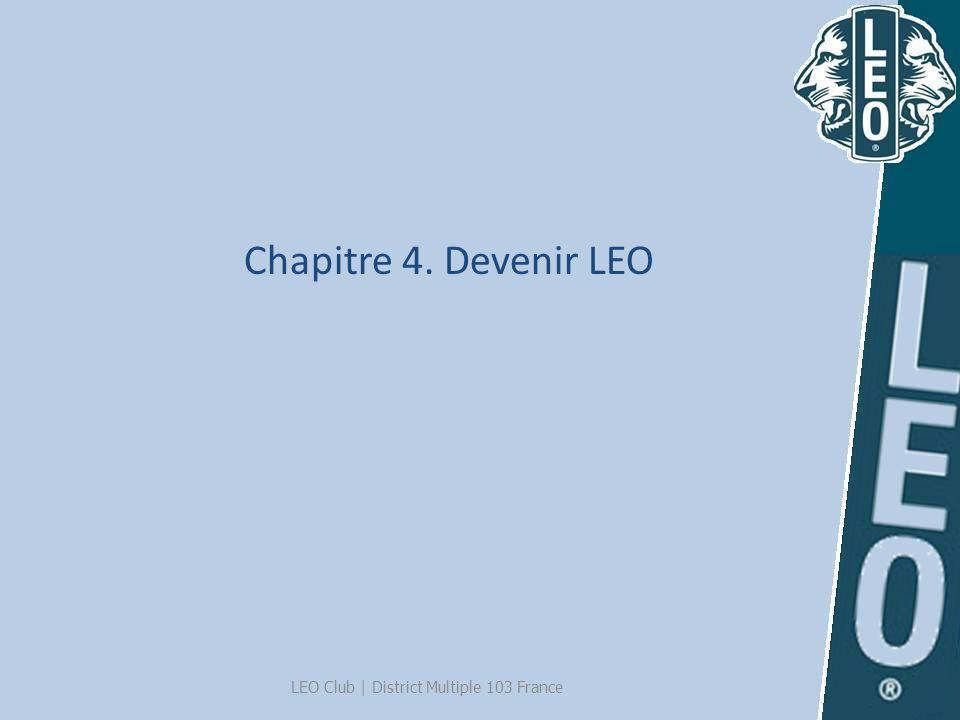Chapitre 4. Devenir LEO LEO Club | District Multiple 103 France