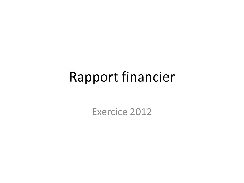 Rapport financier Exercice 2012