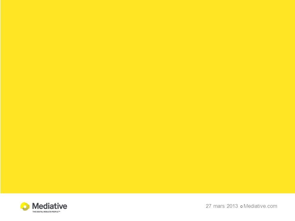 27 mars 2013 Mediative.com