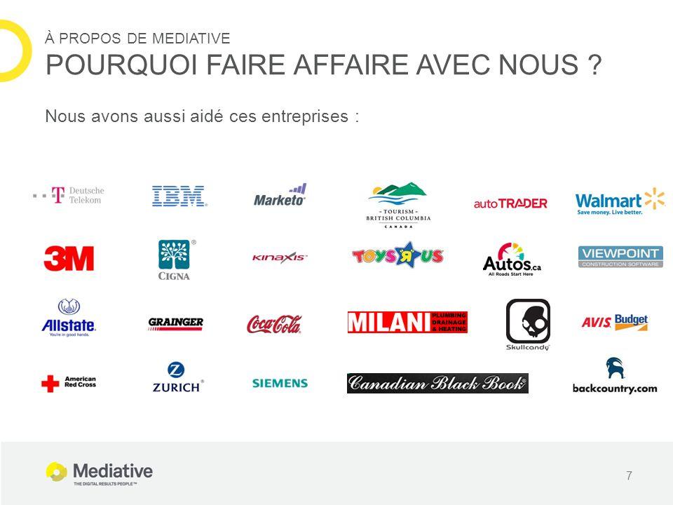 Nous avons aussi aidé ces entreprises : 7 À PROPOS DE MEDIATIVE POURQUOI FAIRE AFFAIRE AVEC NOUS ?
