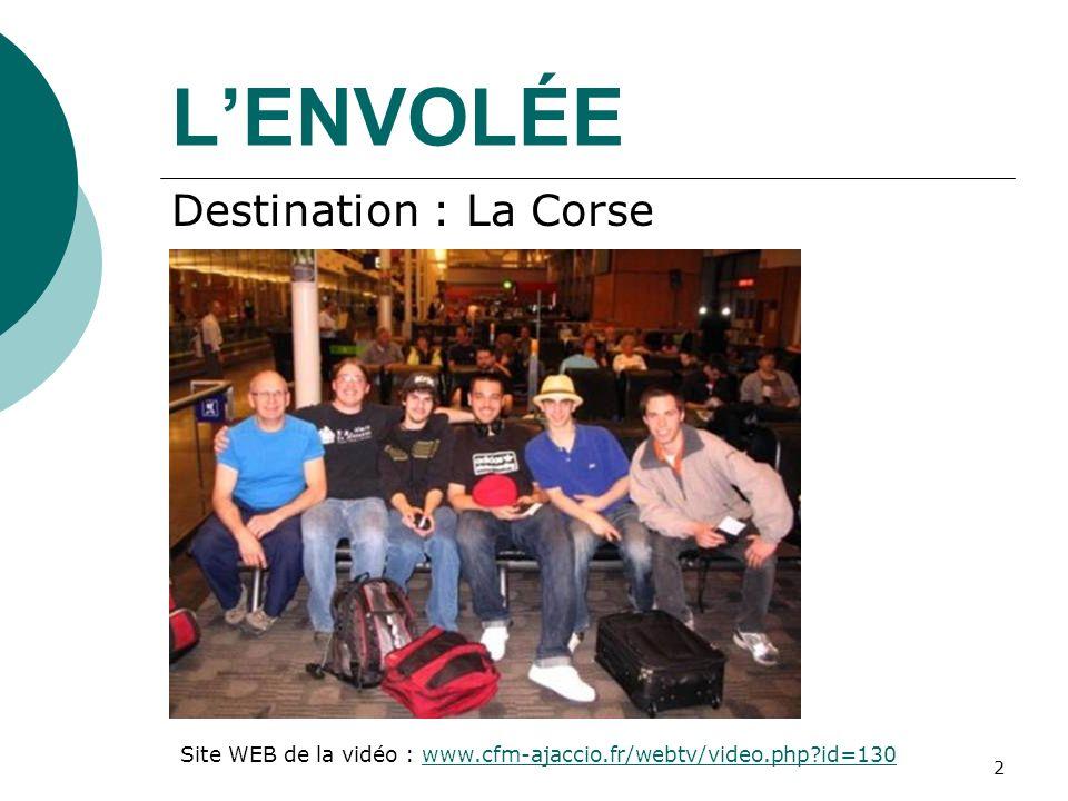 3 LENVOLÉE Destination : La Corse Site WEB de la vidéo : www.cfm-ajaccio.fr/webtv/video.php?id=130
