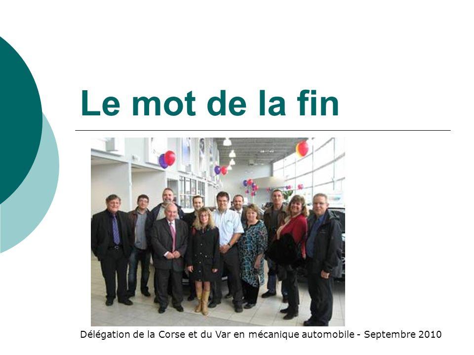 Le mot de la fin Délégation de la Corse et du Var en mécanique automobile - Septembre 2010