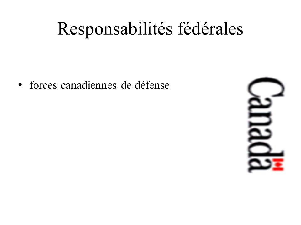 Responsabilités fédérales forces canadiennes de défense