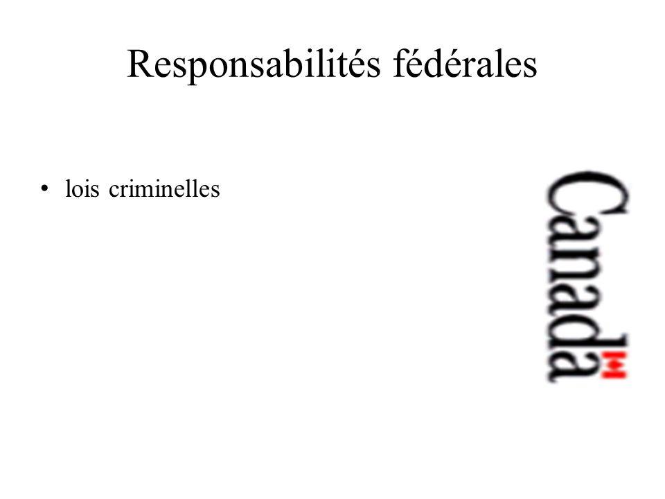 Responsabilités fédérales lois criminelles