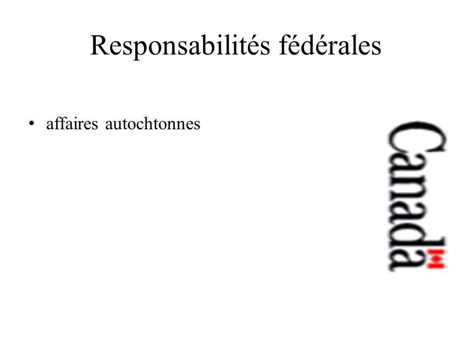 Responsabilités fédérales affaires autochtonnes