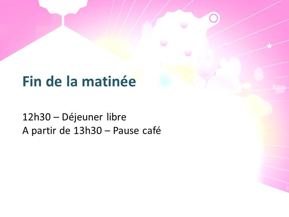 Fin de la matinée 12h30 – Déjeuner libre A partir de 13h30 – Pause café