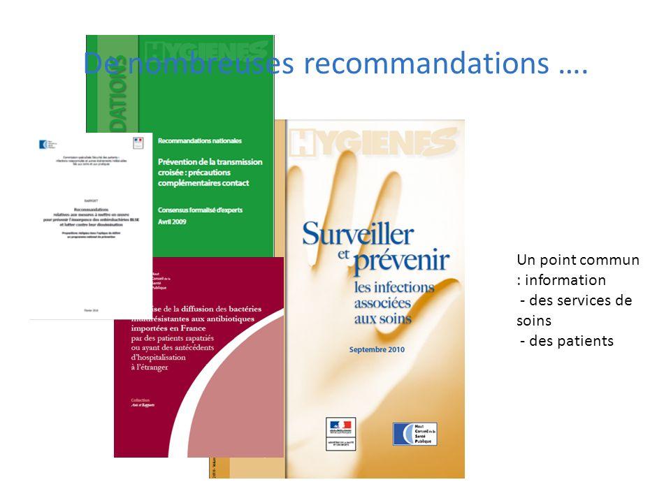 De nombreuses recommandations …. Un point commun : information - des services de soins - des patients