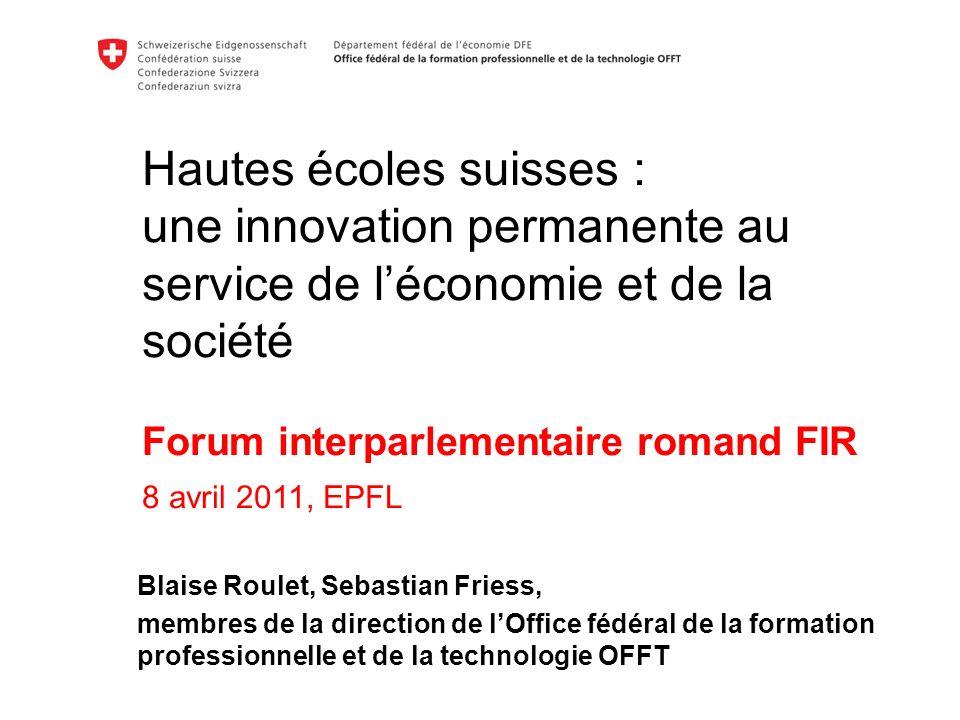 Hautes écoles suisses : une innovation permanente au service de léconomie et de la société Forum interparlementaire romand FIR 8 avril 2011, EPFL Blai