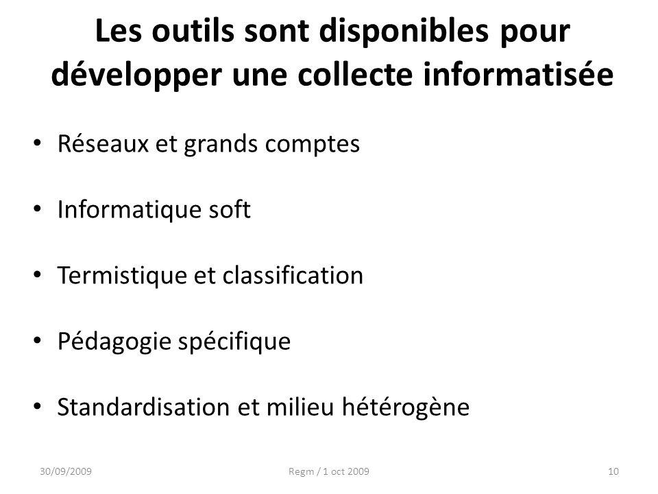 Les outils sont disponibles pour développer une collecte informatisée Réseaux et grands comptes Informatique soft Termistique et classification Pédago