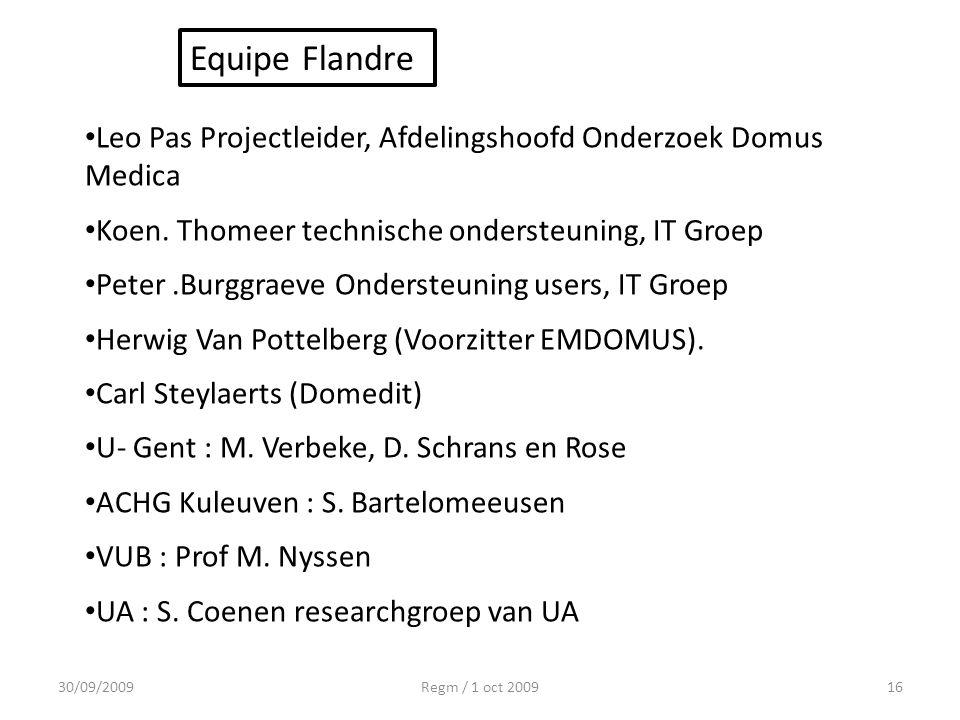 30/09/2009Regm / 1 oct 200916 Leo Pas Projectleider, Afdelingshoofd Onderzoek Domus Medica Koen. Thomeer technische ondersteuning, IT Groep Peter.Burg