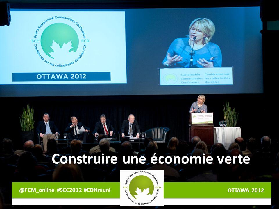 OTTAWA 2012 @FCM_online #SCC2012 #CDNmuni Construire une économie verte