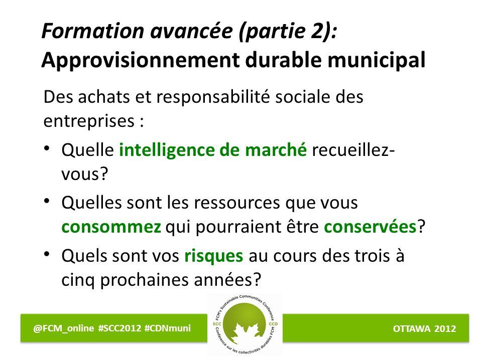OTTAWA 2012 @FCM_online #SCC2012 #CDNmuni Des achats et responsabilité sociale des entreprises : Quelle intelligence de marché recueillez- vous.