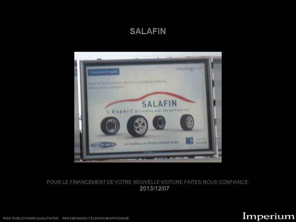 SALAFIN POUR LE FINANCEMENT DE VOTRE NOUVELLE VOITURE FAITES NOUS CONFIANCE. 2013/12/07 PIGE PUBLICITAIRE QUALITATIVE PRESSE/RADIO/TELEVISION/AFFICHAG